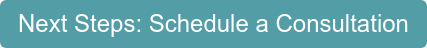 Next Steps: Schedule a Consultation