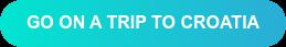 Go on a trip to Croatia