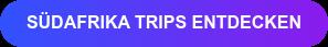 Südafrika Trips entdecken