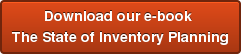 Download our e-book  The State of Inventory Planning