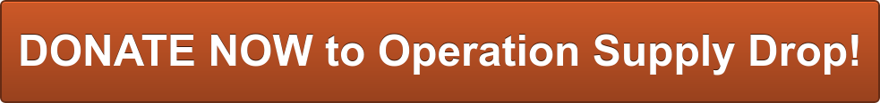 DONATE NOW to Operation Supply Drop!