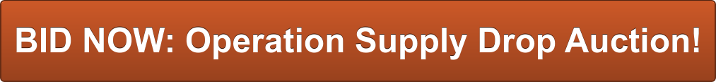 BID NOW: Operation Supply Drop Auction!