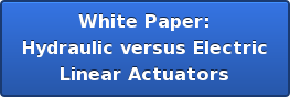 White Paper: Hydraulic versus Electric Linear Actuators