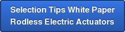 Selection Tips White Paper Rodless Electric Actuators