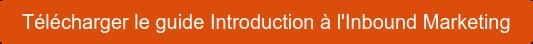 Télécharger le guide Introduction à l'Inbound Marketing