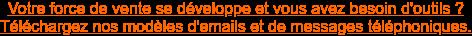 Votre force de vente se développe et vous avez besoin d'outils ? Téléchargez  nos modèles d'emails et de messages téléphoniques.