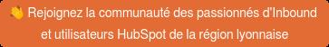 Rejoignez la communauté des passionnés d'Inbound  et utilisateurs HubSpot de la région lyonnaise