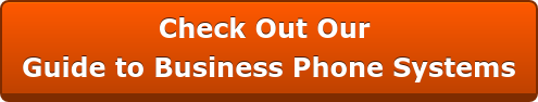 Check Out Our Guide to Business Phone Systems