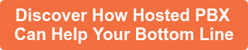 Discover How Hosted PBX  Can Help Your Bottom Line