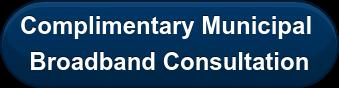 Complimentary Municipal  Broadband Consultation