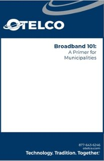 Download Our Complimentary Municipal Broadband Primer