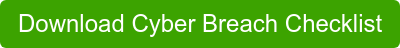 Download Cyber Breach Checklist