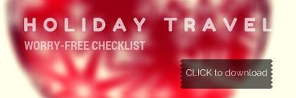 Get this holiday travel tips checklist to help reduce your stress this year