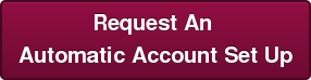 Request An  Automatic Account Set Up
