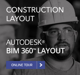 CONSTRUCTION LAYOUT - Autodesk BIM 360 Layout