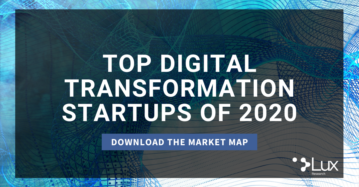 Download the Digital Transformation Startups of 2020 Market Map from Lux Research