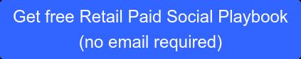 Get free Retail Paid Social Playbook