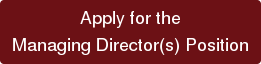 Apply for the   Managing Director(s) Position
