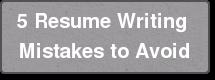 5 Resume Writing  Mistakes to Avoid