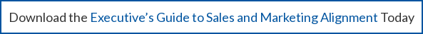Download the Executive's Guide to Sales and Marketing Alignment Today