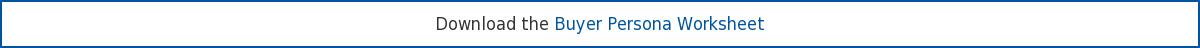 Download the Buyer Persona Worksheet