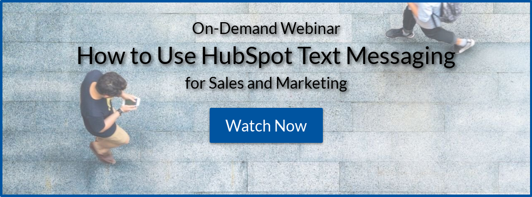 On-Demand Webinar How to Use HubSpot Text Messaging for Sales and Marketing  Watch Now