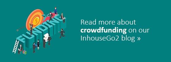 Read more about crowdfunding on our InhouseGo2 Blog
