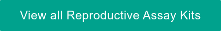 View all Reproductive Assay Kits
