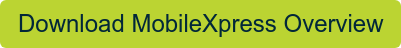 Download MobileXpress Overview