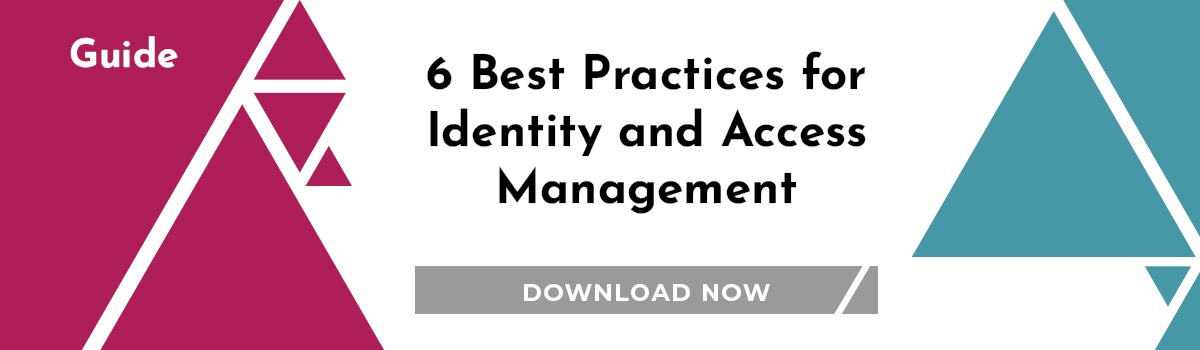 6 best practices Identity and Access Management (IAM)