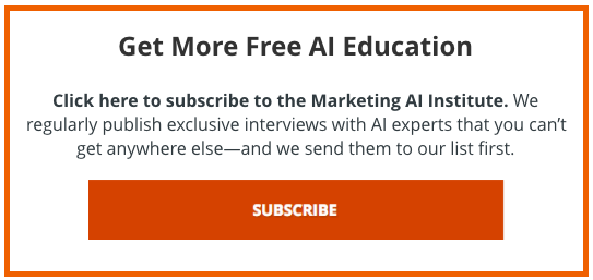 Subscribe Here: https://www.marketingaiinstitute.com/subscribe-here