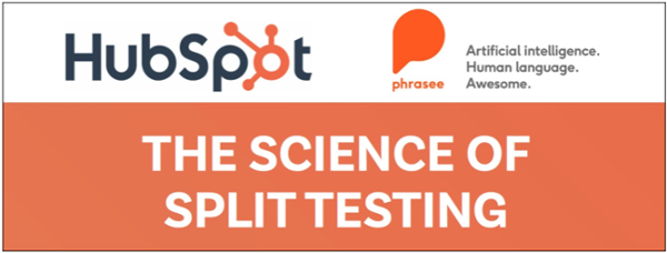 HubSpot Phrasee Science of Split Testing: https://offers.hubspot.com/the-science-of-split-testing