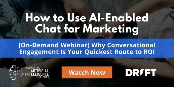 On-Demand Webinar with Drift: How to Use AI-Enabled Chat for Marketing