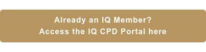 Already an IQ Member? Access the IQ CPD Portal here