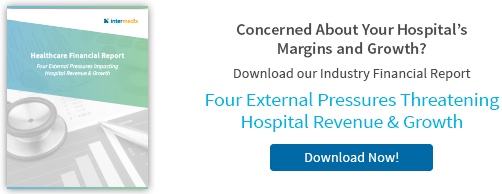 Download Our Healthcare Financial Report: Four External Pressures Threatening Hospital Revenue and Growth