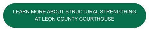Learn More About Structural Strengthing at Leon County Courthouse