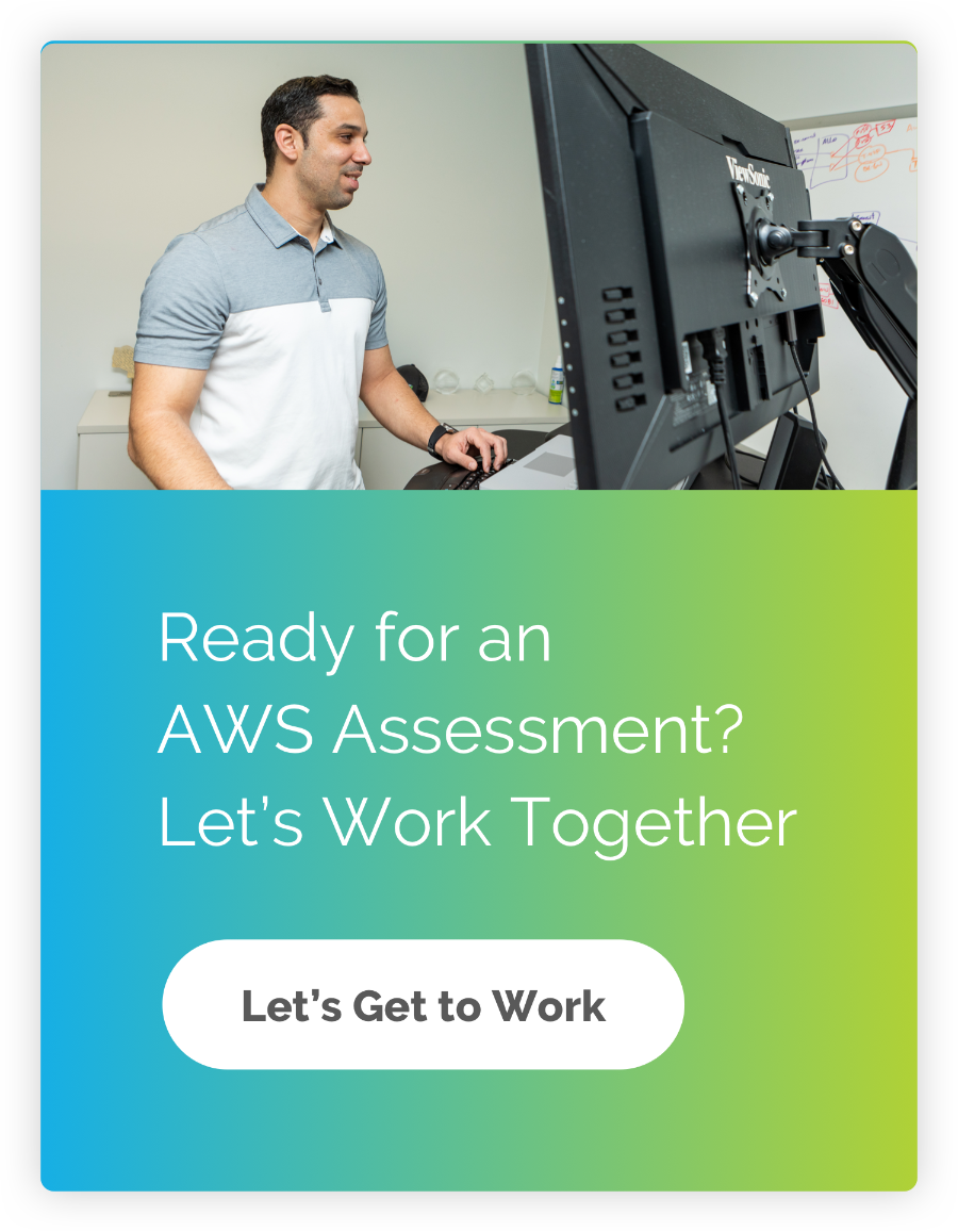 Ready for an AWS assessment? Click here to schedule your free consultation