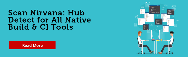 Scan Nirvana: Hub Detect for All Native Build & CI Tools