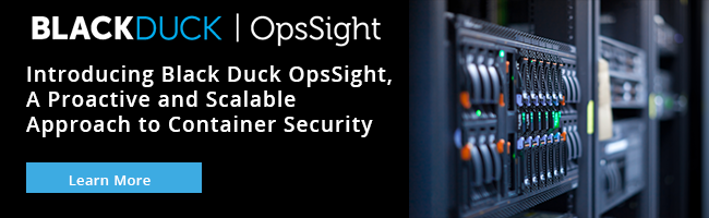Introducing Black Duck OpsSight, A Proactive and Scalable Approach to Container Security