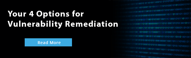Learn Your 4 Options for Vulnerability Remediation