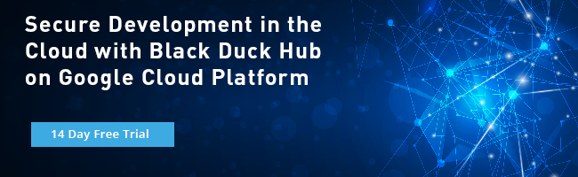 Free Trial: Black Duck Hub on Google Cloud Platform