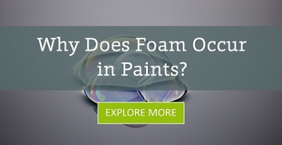 Foaming 101: Basics and Foam Control in Paints and Coatings