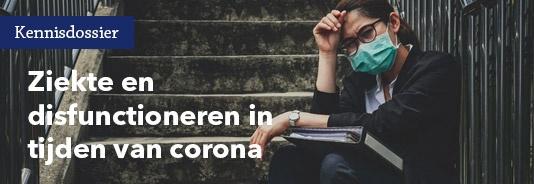 Ziekte en disfunctioneren in tijden van corona
