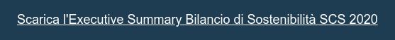 Scarica l'Executive Summary Bilancio di Sostenibilità SCS 2020