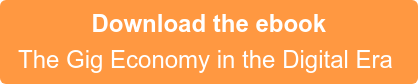 Download the ebook  The Gig Economy in the Digital Era