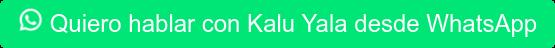 Quiero hablar con Kalu Yala desde WhatsApp