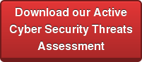 Download our ActiveCyber Security ThreatsAssessment