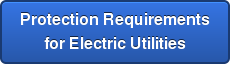 Protection Requirements for Electric Utilities