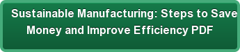 Sustainable Manufacturing: Steps to Save Money and Improve Efficiency PDF