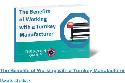 The Benefits of Working with a Turnkey Manufacturer Download eBook